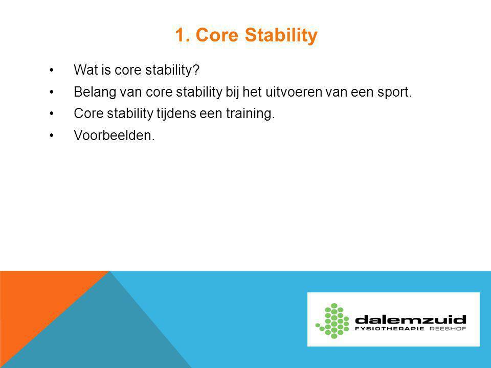 1. Core Stability Wat is core stability