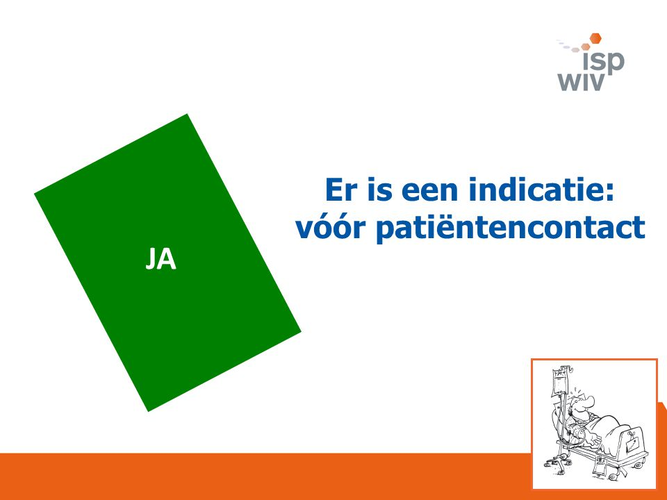 Er is een indicatie: vóór patiëntencontact