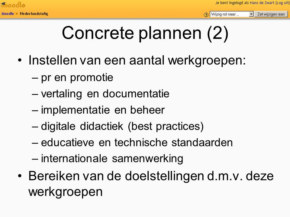 Concrete plannen (2) Instellen van een aantal werkgroepen: