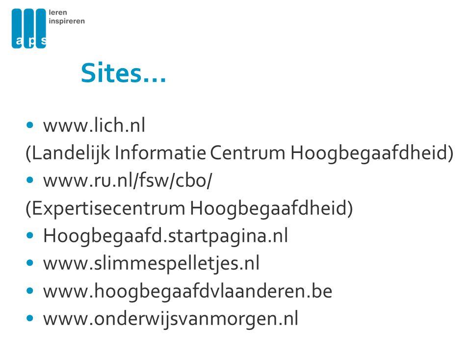 Sites… www.lich.nl (Landelijk Informatie Centrum Hoogbegaafdheid)