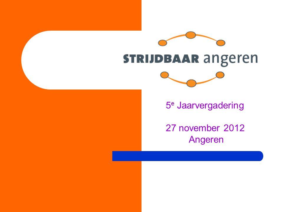 5e Jaarvergadering 27 november 2012 Angeren