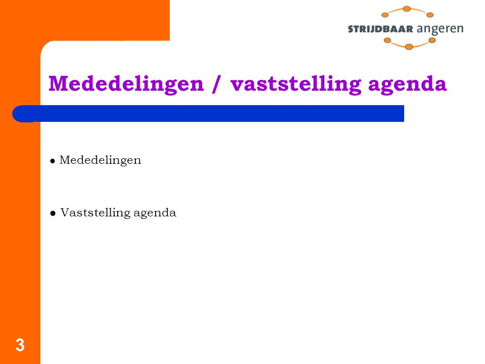 Mededelingen / vaststelling agenda