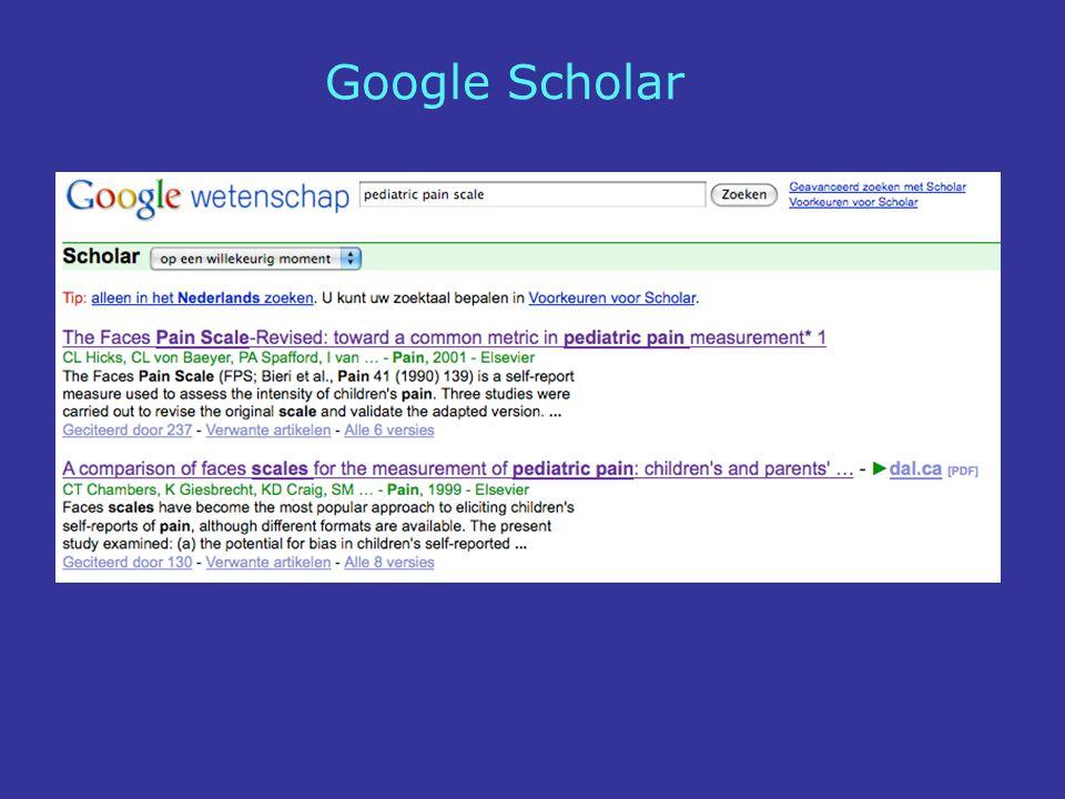 Google Scholar Google Scholar (scholar.google.nl) zoekt specifiek naar wetenschappelijke artikelen.