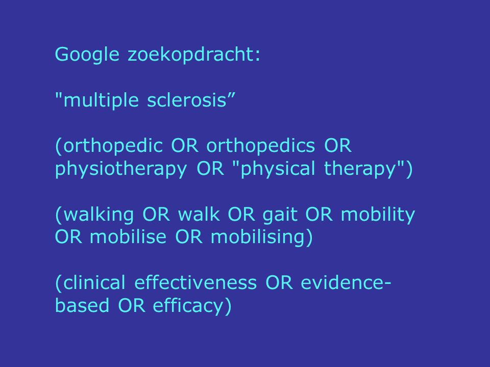 Google zoekopdracht: multiple sclerosis (orthopedic OR orthopedics OR physiotherapy OR physical therapy )