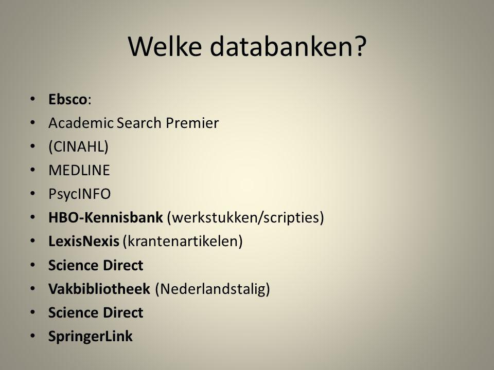 Welke databanken Ebsco: Academic Search Premier (CINAHL) MEDLINE
