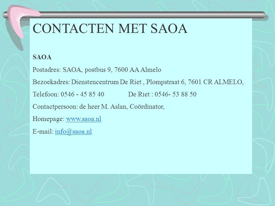 CONTACTEN MET SAOA SAOA Postadres: SAOA, postbus 9, 7600 AA Almelo