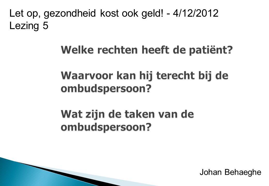 Let op, gezondheid kost ook geld! - 4/12/2012 Lezing 5