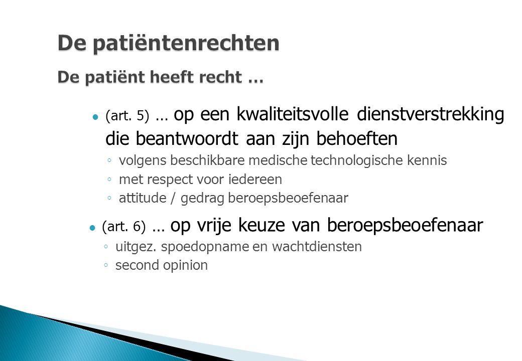 De patiëntenrechten De patiënt heeft recht …