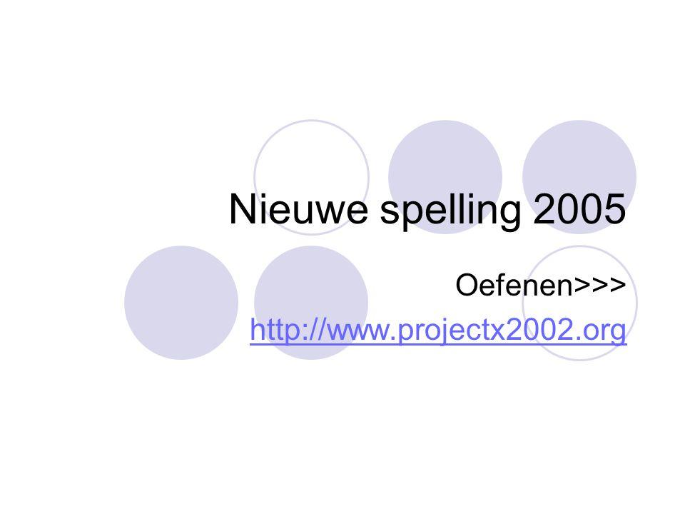 Oefenen>>> http://www.projectx2002.org