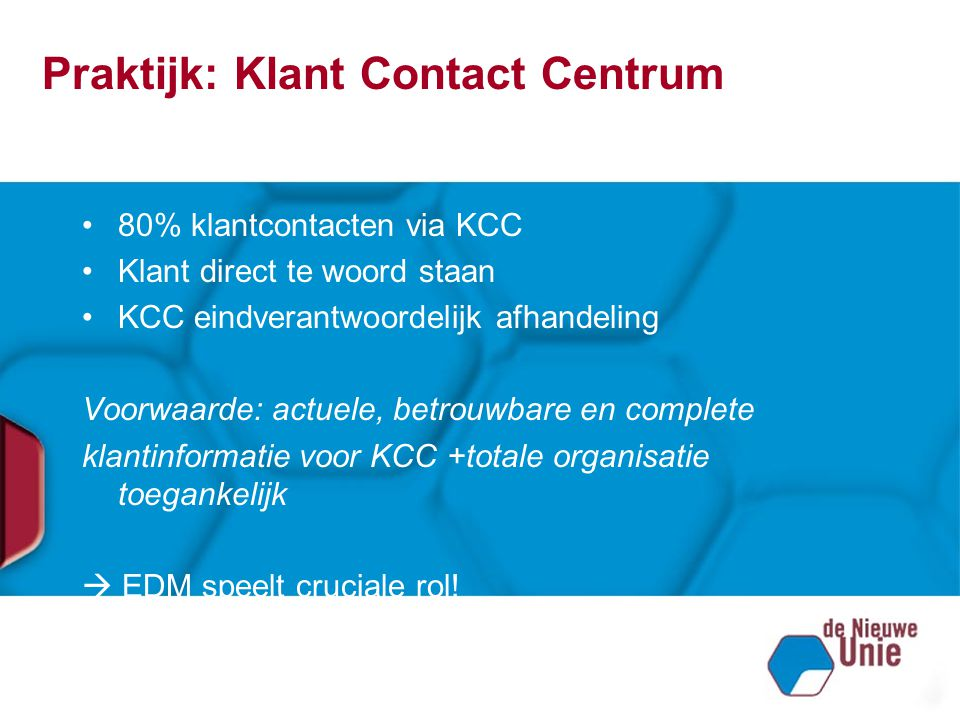 Praktijk: Klant Contact Centrum
