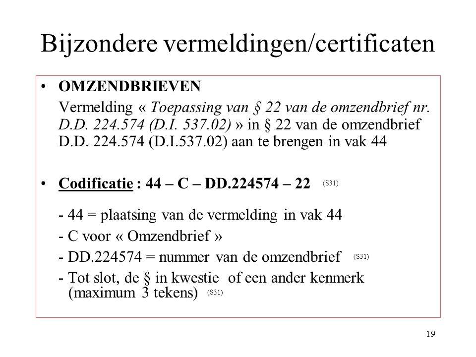 Bijzondere vermeldingen/certificaten