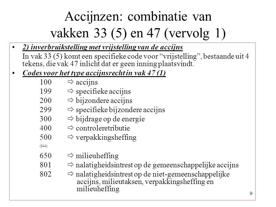 Accijnzen: combinatie van vakken 33 (5) en 47 (vervolg 1)
