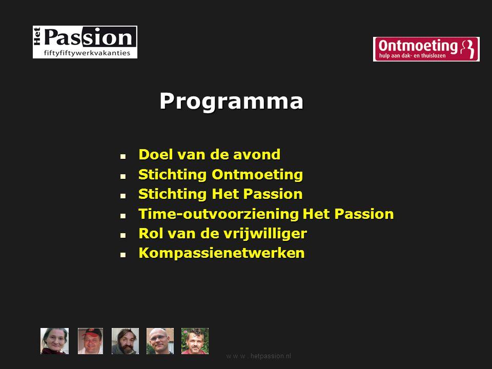 Programma Doel van de avond Stichting Ontmoeting Stichting Het Passion