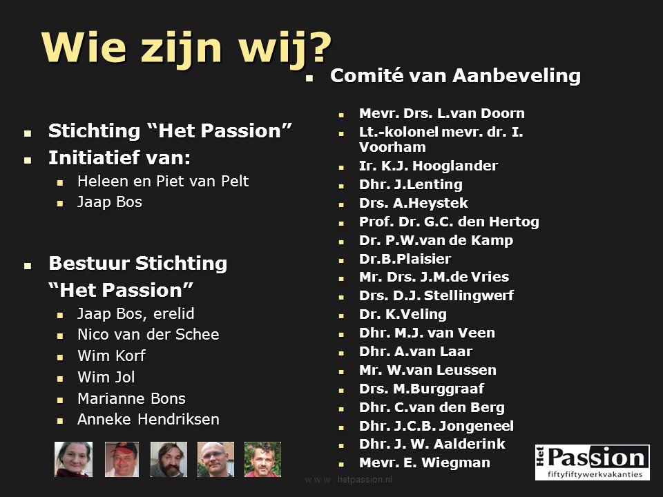 Wie zijn wij Comité van Aanbeveling Stichting Het Passion