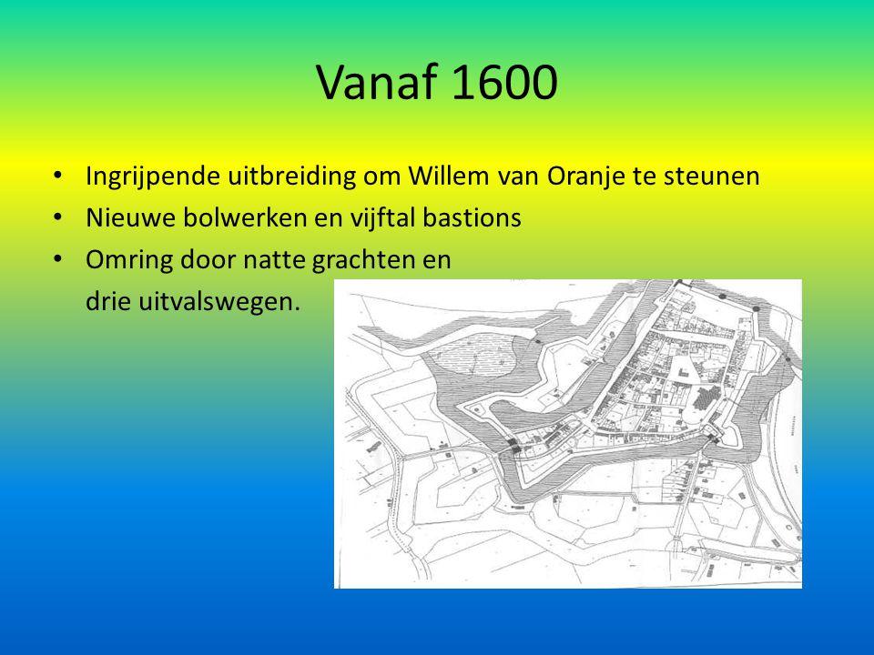 Vanaf 1600 Ingrijpende uitbreiding om Willem van Oranje te steunen