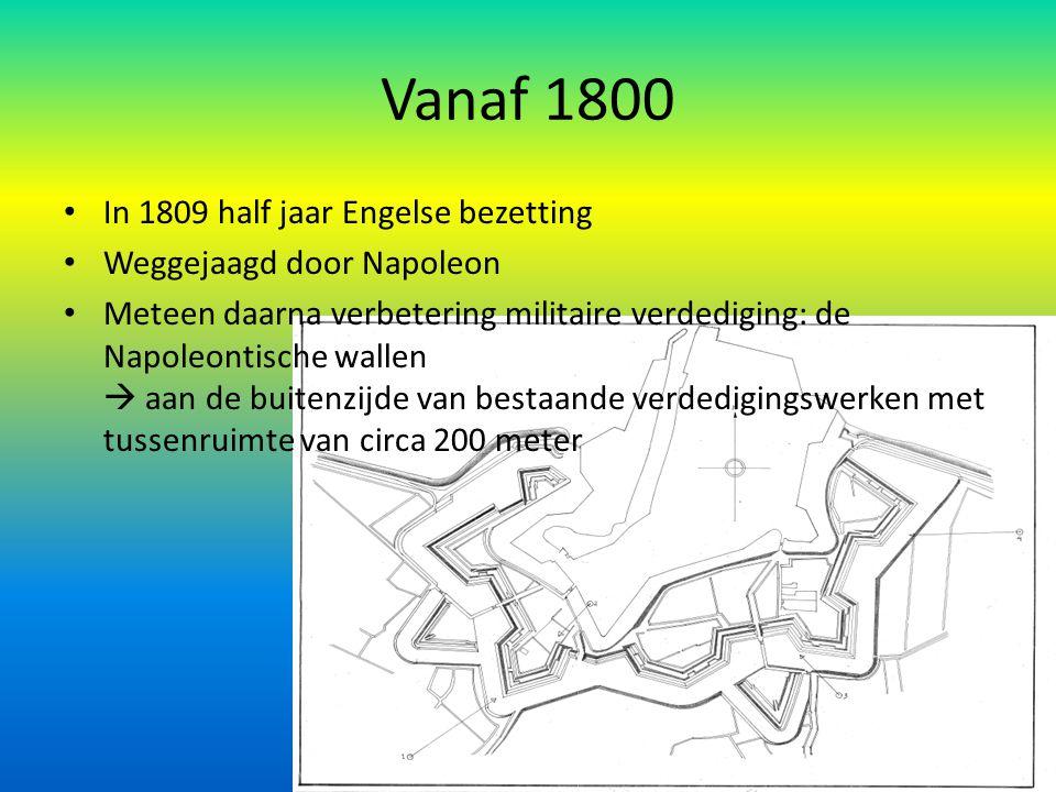 Vanaf 1800 In 1809 half jaar Engelse bezetting