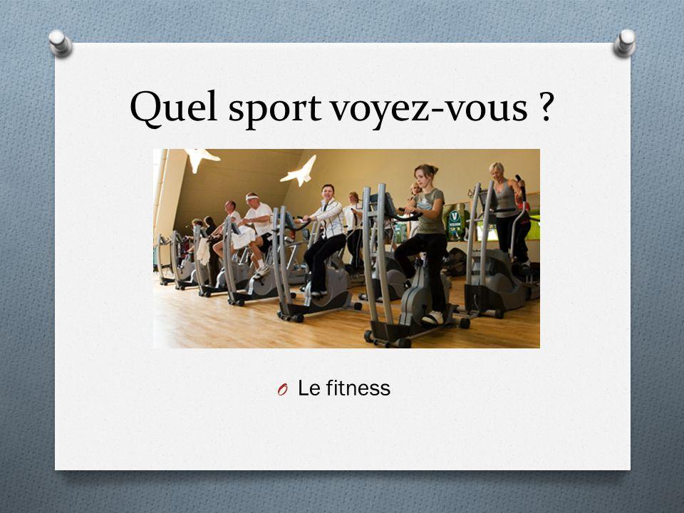 Quel sport voyez-vous Le fitness