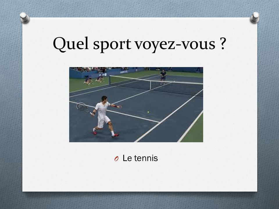 Quel sport voyez-vous Le tennis
