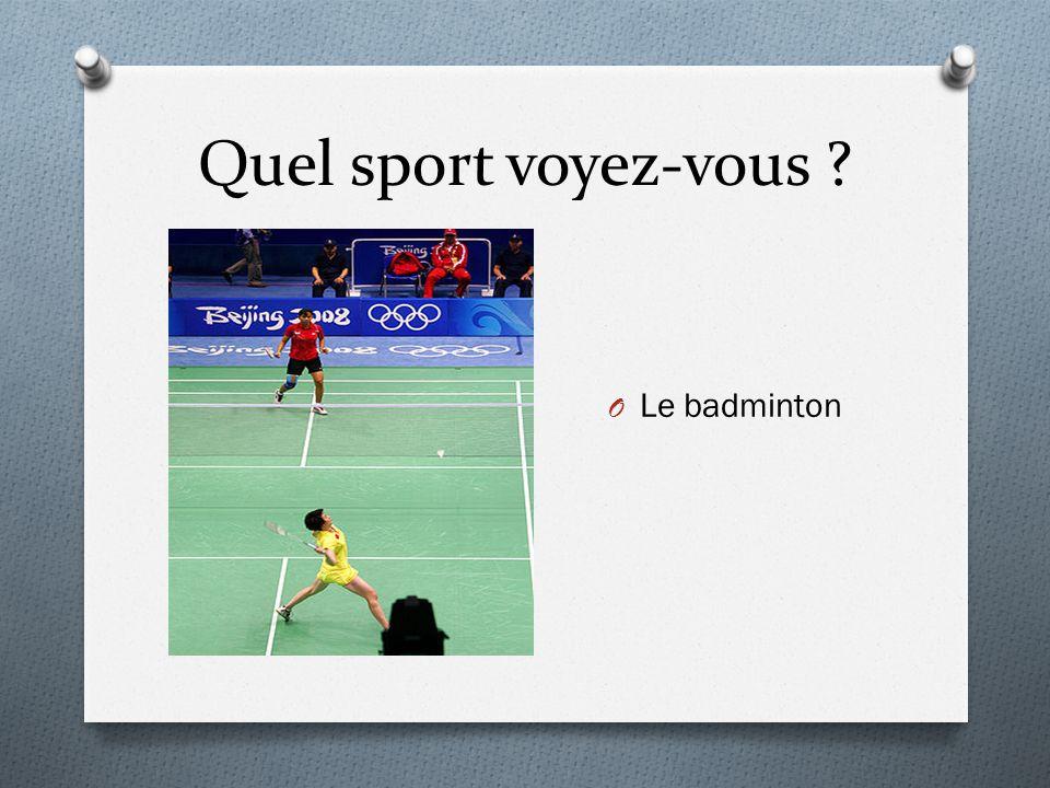 Quel sport voyez-vous Le badminton