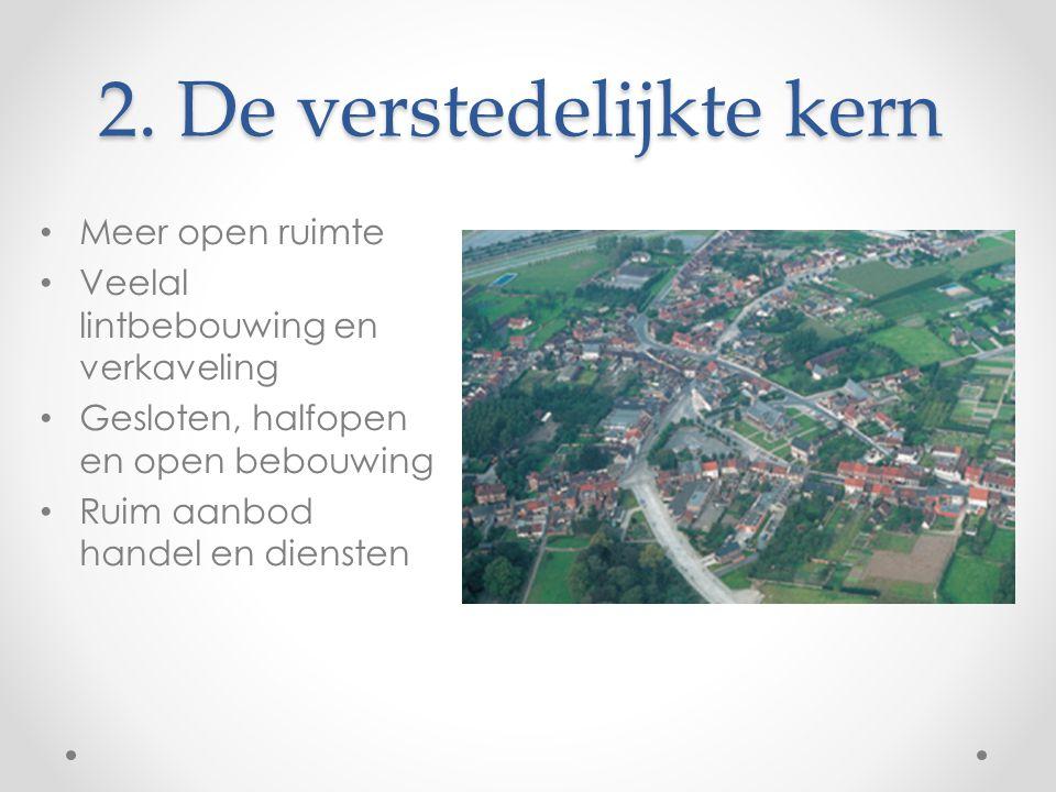 2. De verstedelijkte kern