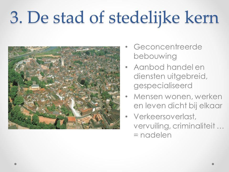 3. De stad of stedelijke kern