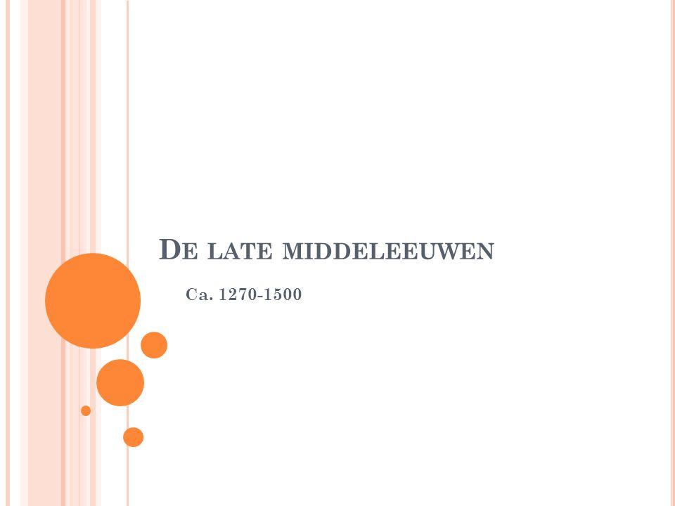 De late middeleeuwen Ca. 1270-1500