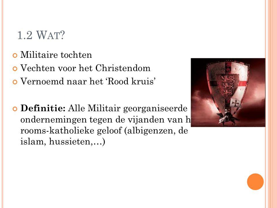 1.2 Wat Militaire tochten Vechten voor het Christendom