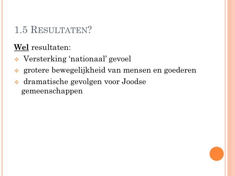 1.5 Resultaten Wel resultaten: Versterking 'nationaal' gevoel