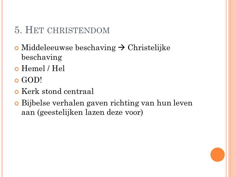 5. Het christendom Middeleeuwse beschaving  Christelijke beschaving