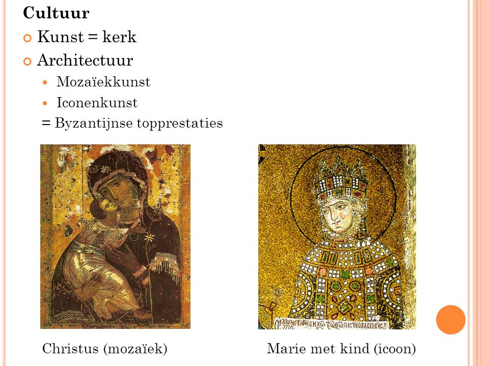 Cultuur Kunst = kerk Architectuur Mozaïekkunst Iconenkunst