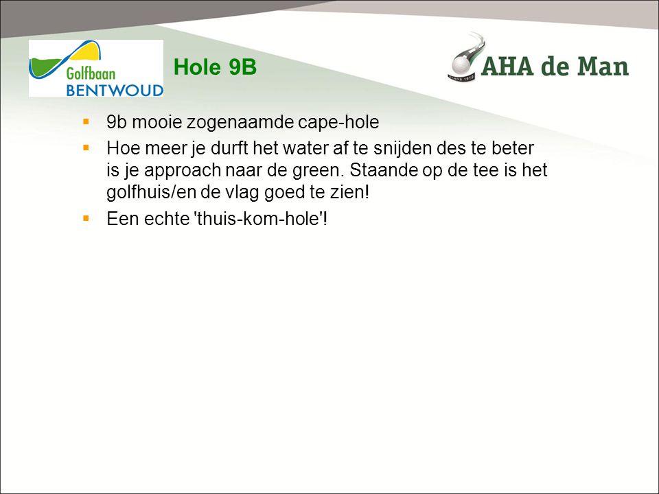 Hole 9B 9b mooie zogenaamde cape-hole