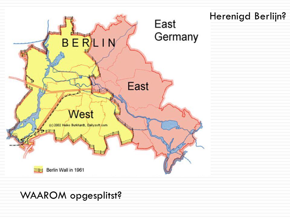 Herenigd Berlijn WAAROM opgesplitst
