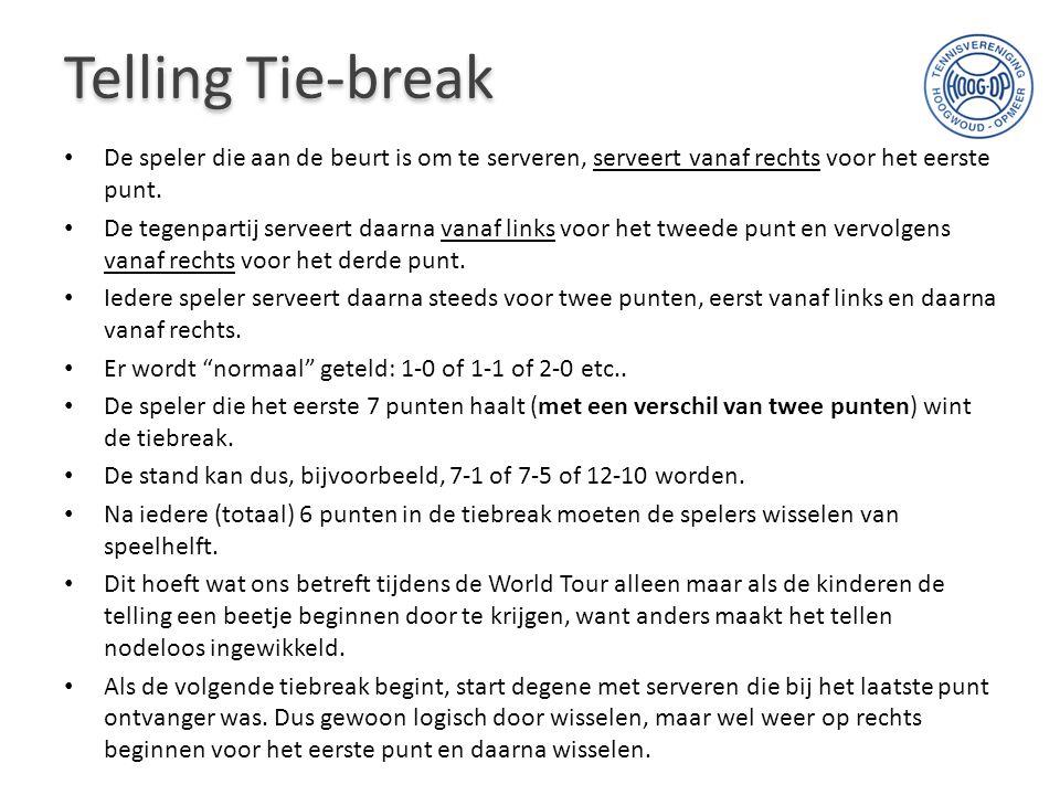 Telling Tie-break De speler die aan de beurt is om te serveren, serveert vanaf rechts voor het eerste punt.