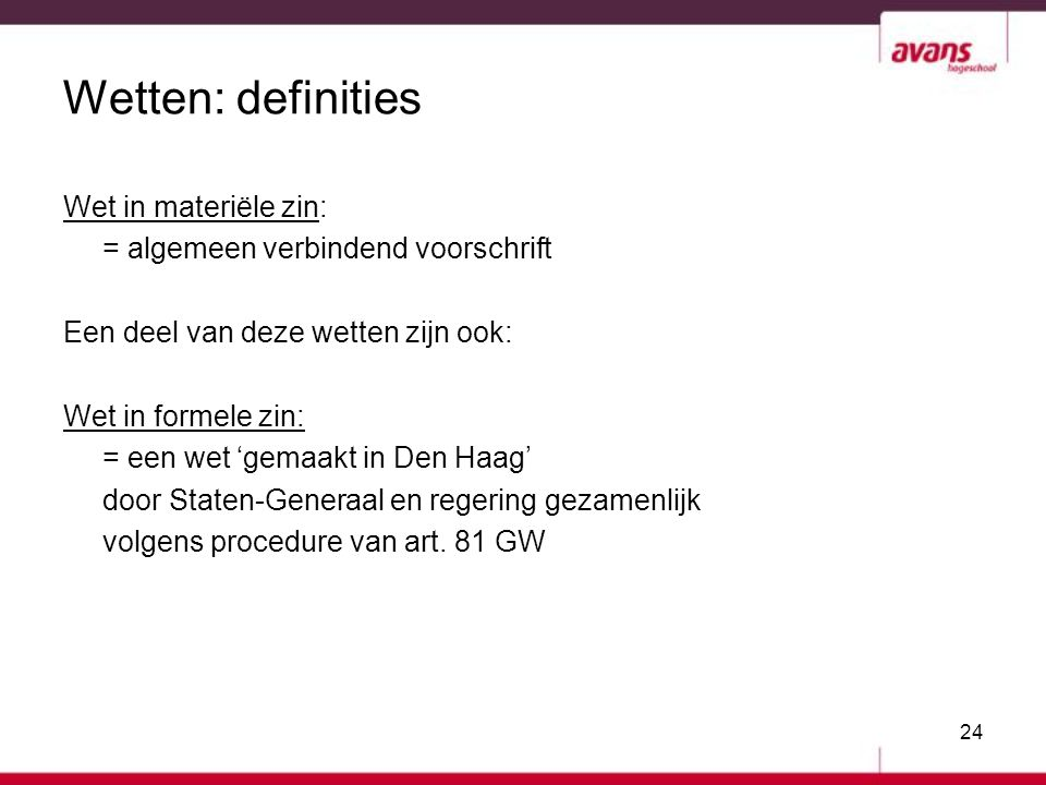 Wetten: definities Wet in materiële zin: