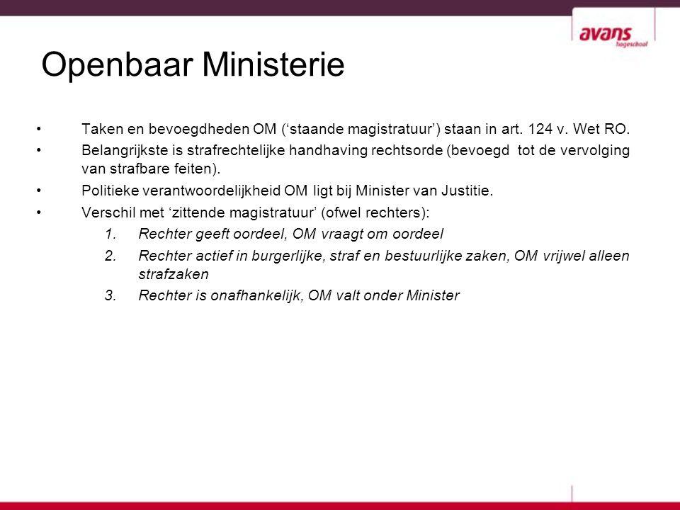 Openbaar Ministerie Taken en bevoegdheden OM ('staande magistratuur') staan in art. 124 v. Wet RO.