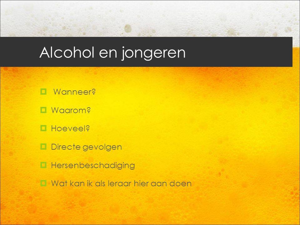 Alcohol en jongeren Wanneer Waarom Hoeveel Directe gevolgen