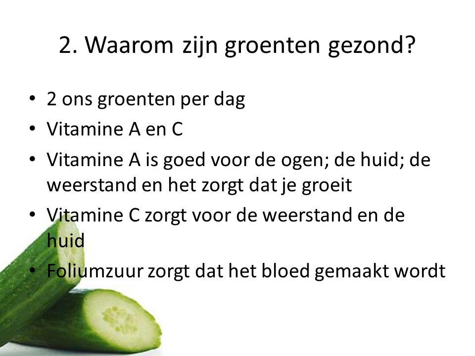 2. Waarom zijn groenten gezond
