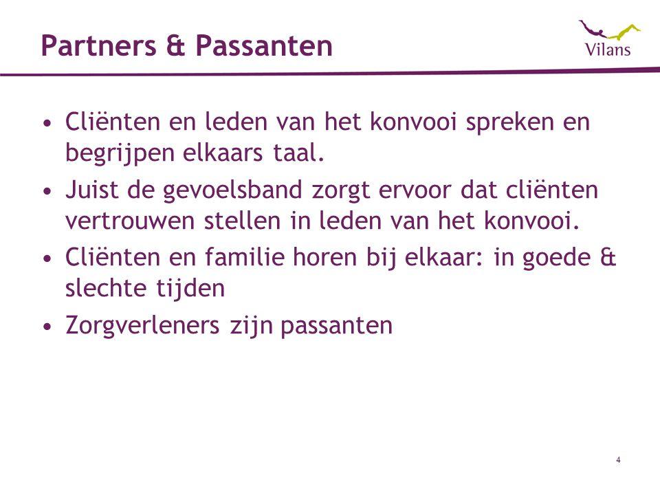 Partners & Passanten Cliënten en leden van het konvooi spreken en begrijpen elkaars taal.