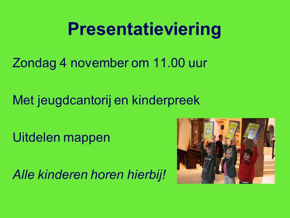 Presentatieviering Zondag 4 november om 11.00 uur Met jeugdcantorij en kinderpreek Uitdelen mappen Alle kinderen horen hierbij.