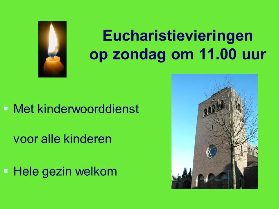 Eucharistievieringen op zondag om 11.00 uur