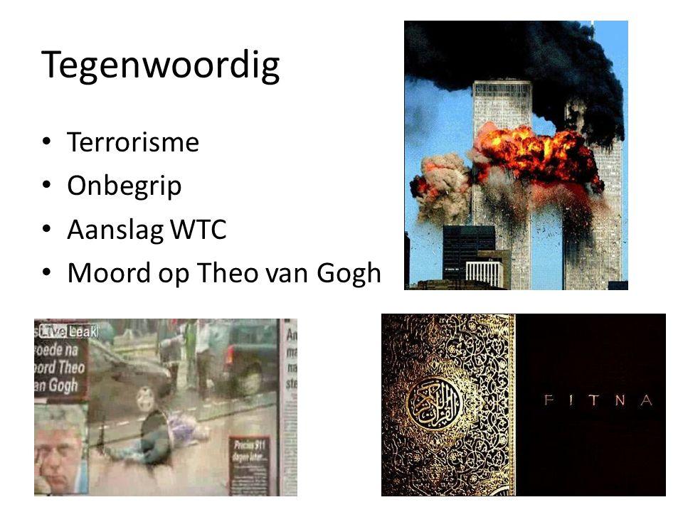 Tegenwoordig Terrorisme Onbegrip Aanslag WTC Moord op Theo van Gogh