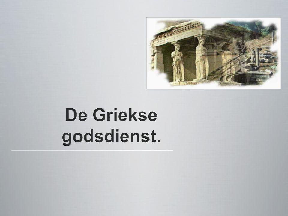 De Griekse godsdienst.