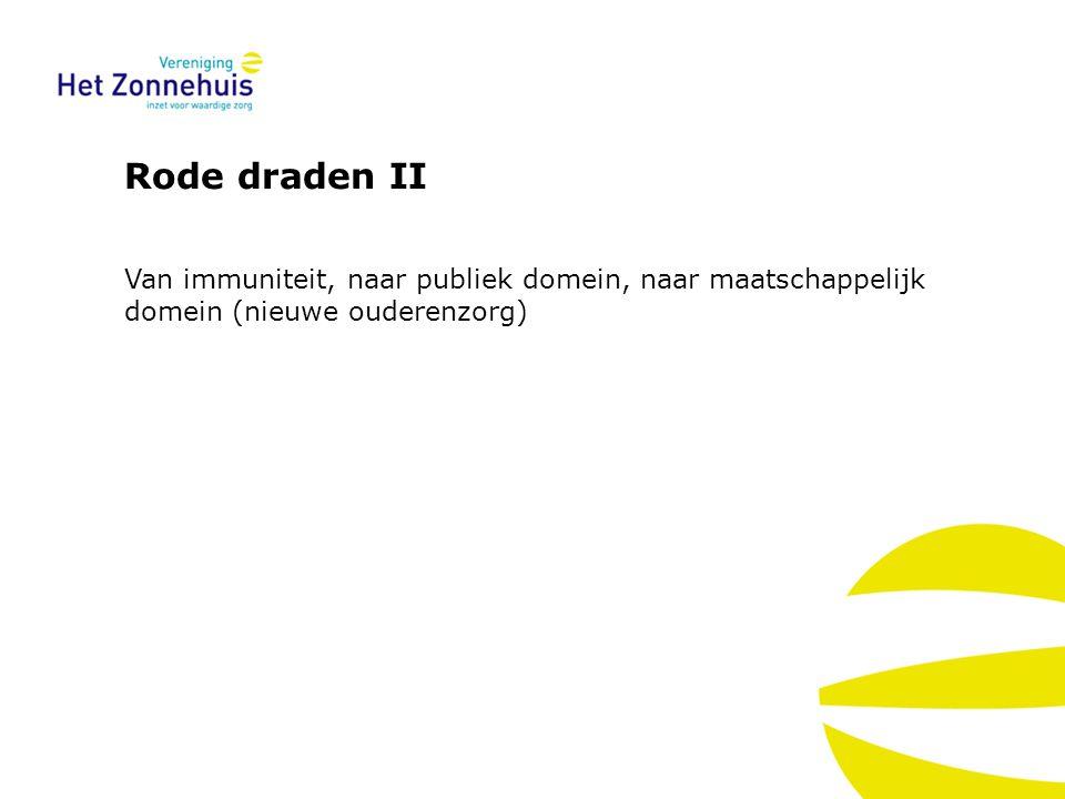 Rode draden II Van immuniteit, naar publiek domein, naar maatschappelijk domein (nieuwe ouderenzorg)