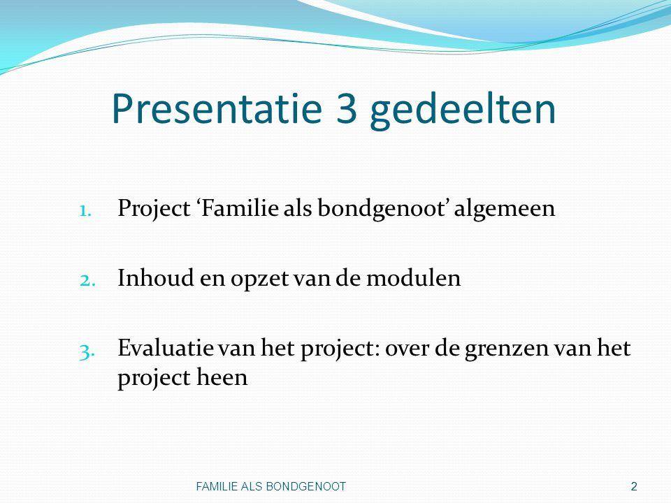 Presentatie 3 gedeelten