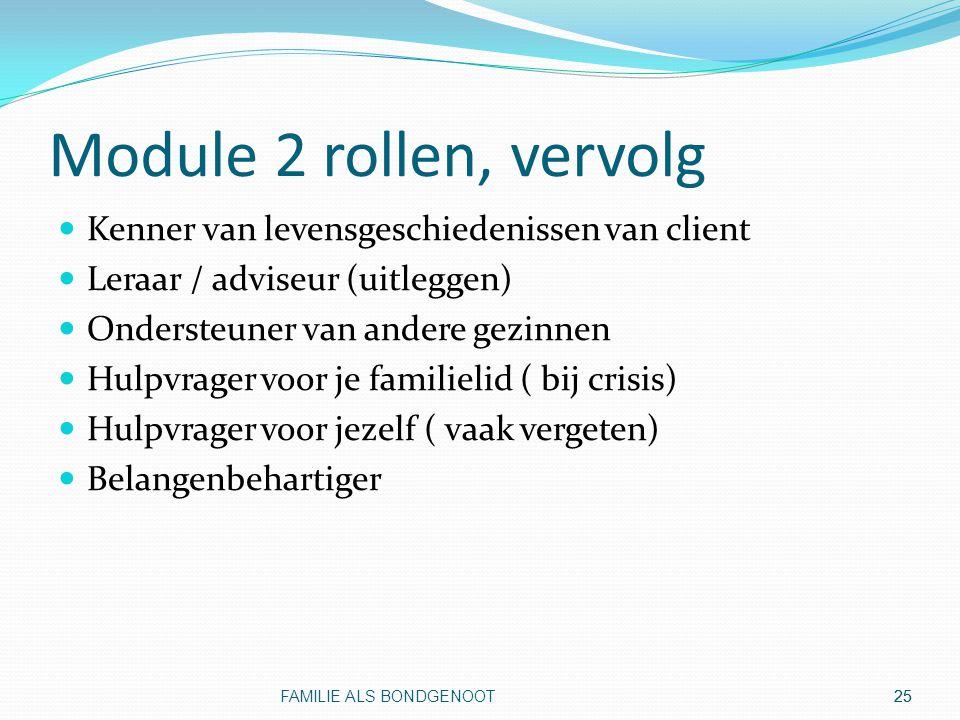 Module 2 rollen, vervolg Kenner van levensgeschiedenissen van client