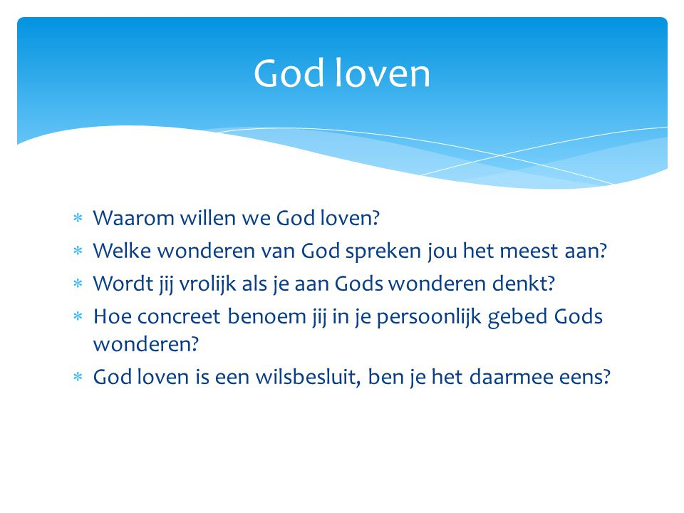 God loven Waarom willen we God loven