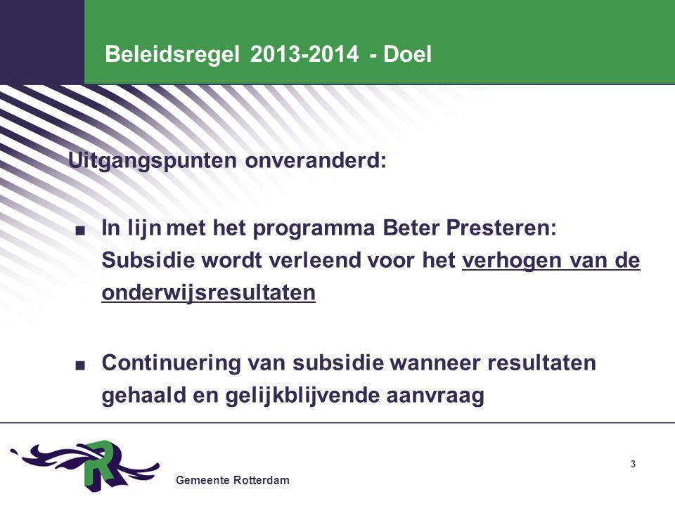 Beleidsregel 2013-2014 - Doel Uitgangspunten onveranderd: