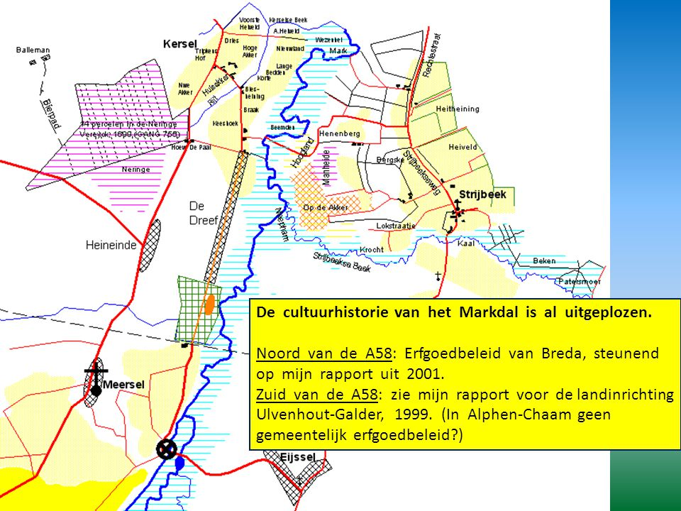 De cultuurhistorie van het Markdal is al uitgeplozen.