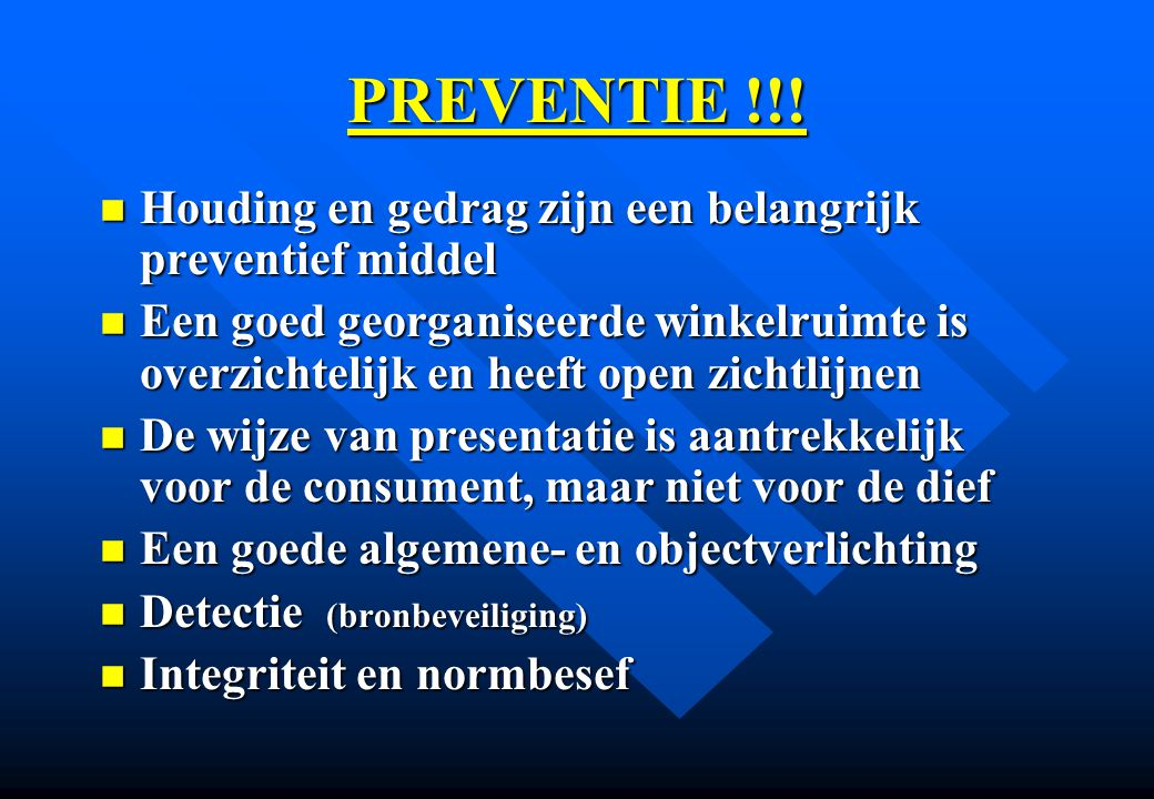 PREVENTIE !!! Houding en gedrag zijn een belangrijk preventief middel