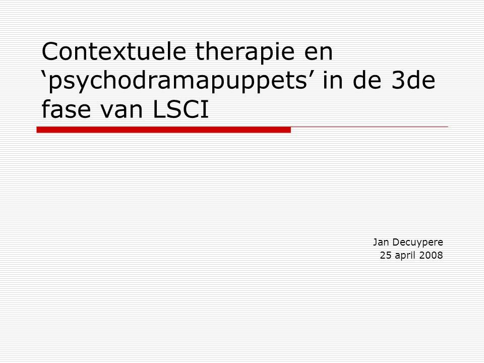 Contextuele therapie en 'psychodramapuppets' in de 3de fase van LSCI
